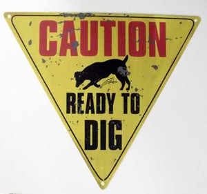 "Dog Tin Sign ""Ready to Dig"" - 32356A"
