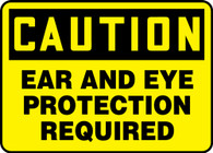 "Caution Ear And Eye Protection Required Sign 10""x14"""