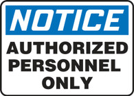 "Notice Authorized Personnel Only Sign 10""x14"""