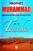 Prophet Muhammad (PABUH) As A Teacher