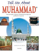 Tell Me About the Prophet Muhammad s.a.w