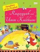 Ruquayyah and Umm Kulthum (The Daughters of the Prophet)