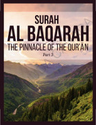 Surah Al Baqarah (The Pinnacle of the Qur'an) Book Part 3