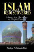 ISLAM REDISCOVERED - Discovering Islam From its Original Sources