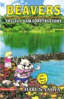 Beavers: Skilful Dam Constructors