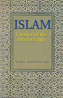 Islam:Creator Of The Modern Age