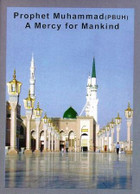 Prophet Muhammad (PBUH):A Mercy For Mankind