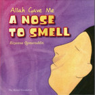 Allah Gave Me a Nose to Smell
