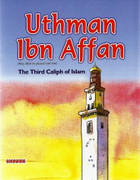 Uthman Ibn Affan:The Third Caliph Of Islam