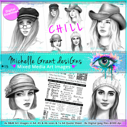 13- CHILL - Art Image Pack by Michelle Grant desiGns 4x B&W & Art Images in A4, A5 & A6 sizes & 1x A4 Quote Sheet - 8x Digital Jpeg files @300 dpi