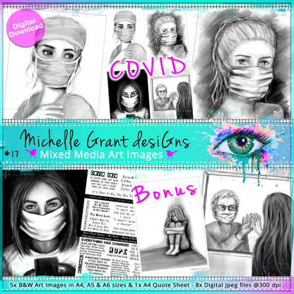 17- COVID - Art Image Pack by Michelle Grant desiGns 4x B&W & Art Images in A4, A5 & A6 sizes & 1x A4 Quote Sheet - 8x Digital Jpeg files @300 dpi