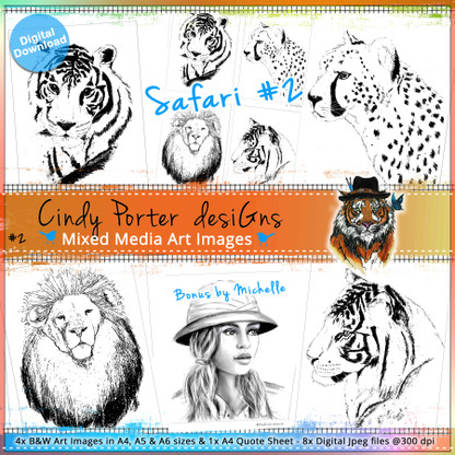 1- SAFARI_#1- Art Image Pack by Cindy Porter 5x B&W & Art Images in A4, A5 & A6 sizes & 1x A4 Quote Sheet - 8x Digital Jpeg files @300 dpi