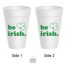 St Patrick's Day Be Irish Styrofoam Cups