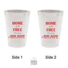 4th of July or Memorial Day Home of the Free Because of the Brave Frost Flex Plastic Cups