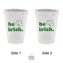 St Patrick's Day Be Irish Frost Flex Plastic Cups