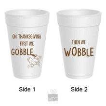 Thanksgiving First We Gobble Then We Wobble Styrofoam Cups