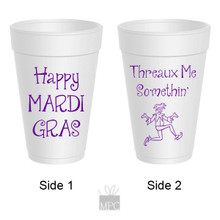 Mardi Gras Happy Mardi as Threaux Me Something Styrofoam Cups