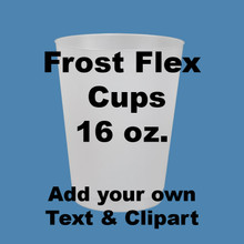 Frost Flex Cups - Design Your Own 16 oz.