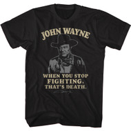 John Wayne Actor When You Stop Fighting That's Death Adult Short Sleeve T-Shirt Graphic Tee