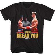 Rocky IV 80s Movie I Must Break You Drago Adult Short Sleeve T-Shirt Graphic Tee