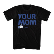 Your Mom Thumbs Up 2500 Likes Humor Funny Joke Laugh Adult T-Shirt Tee