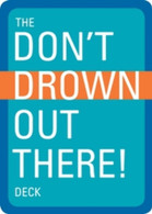 Don't Drown Out There Card Deck