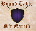 Round Table - Sir Garreth