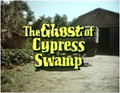 The Ghost of Cypress Swamp (1977) DVD