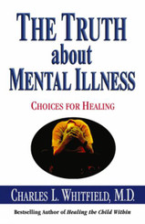 The Truth About Mental Illness Choices for Healing