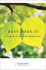 EASY DOES IT, MEDITATION BOOK