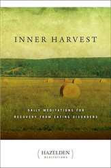 Inner Harvest Daily Meditations for Recovery from Eating Disorders