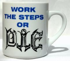 WORK THE STEPS MUG