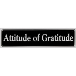 ATTITUDE OF GRATITUDE Bumper Sticker