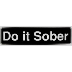 DO IT SOBER Bumper Sticker