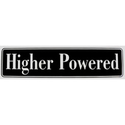 HIGHER POWERED Bumper Sticker