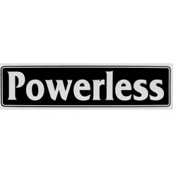 POWERLESS Bumper Sticker