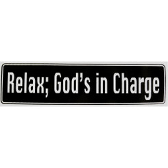 RELAX, GOD'S IN CHARGE Bumper Sticker