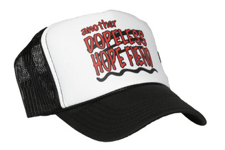 Dopeless Hope Fiend Trucker Hat
