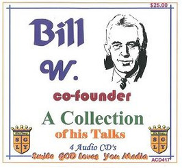 BILL W. CO-FOUNDER, A COLLECTION OF HIS TALKS AUDIO CD'S