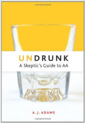 UNDRUNK - A Skeptic's Guide to AA
