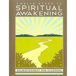 12 Steps to Spiritual Awakening