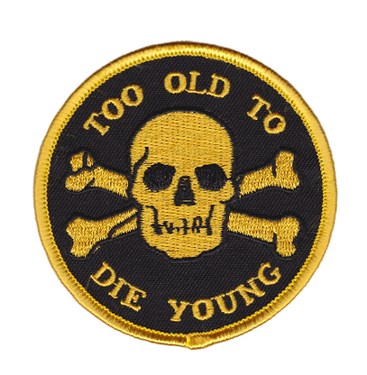 Sourpuss Too Old To Die Young Iron On Patch - Cobalt Heights