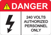 Danger 240 Volts, Authorized Personnel Only #53-427 thru 70-427
