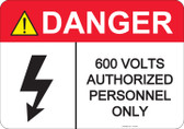 Danger 600 Volts, Authorized Personnel Only #53-430 thru 70-430