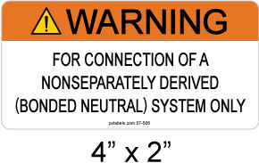"Warning for Connection of a Nonseparately Derived (Bonded Neutral) System Only Sign - 4"" X 2"" - 3/16"" Letters - Item #07-506"