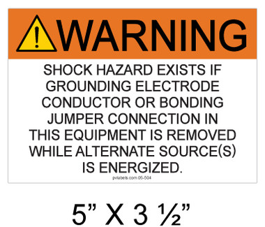 Warning Shock Hazard Exists if Grounding Electrode Conductor or Bonding Jumper Connection in this Equipment is Removed While Alternate Source(s) is Energized- Item #05-504