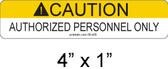 Caution Authorized Personnel Only Label - Item #05-405