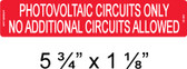 "Photovoltaic Circuits Only - No Additional Circuits Allowed - 1/4"" Letters - Item #03-353"