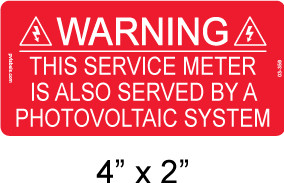 "Warning This Service Meter is also served by a Photovoltaic System - 4"" x 2"" - 1/4"" Letters - Item #03-359"
