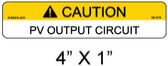 Caution PV Output Circuit Label - Item 05-379